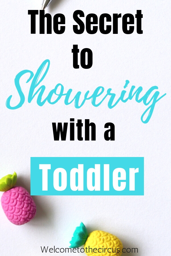 Use this simple parenting hack to shower with your toddler when you are a busy mom on the go and can't do bathtime!